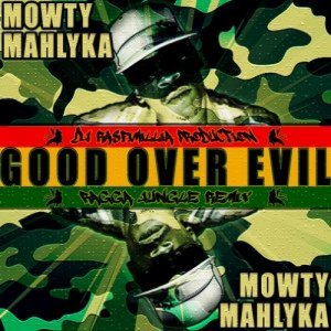 Mowty Mahlyka - Good Over Evil (Ragga Jungle Remix) [Prod. DJ Rasfimillia]