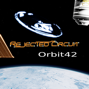 Rejected Circuit - Orbit 42